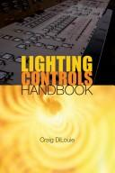Cover of: Lighting Controls Handbook | Craig DiLouie