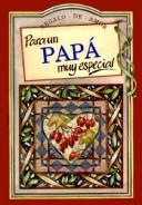 Cover of: Para UN Pap Muy Especial/to a Very Special Dad (To-Give-And-To-Keep) | Helen Exley