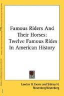 Cover of: Famous Riders And Their Horses | Lawton B. Evans