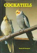 Cover of: Cockatiels | Sheila M. Thompson