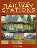 Cover of: The Directory of Railway Stations | R. V. J. Butt