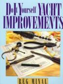 Cover of: Do it yourself yacht improvements | Reg Minal
