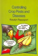 Cover of: Controlling Crop Pests and Diseases | Rosalynn Rappaport