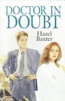 Cover of: Doctor in Doubt | Hazel Baxter