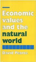 Cover of: ECONOMIC VALUES AND THE NATURAL WORLD by D.W. PEARCE