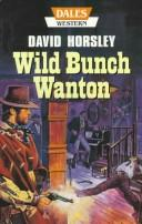 Cover of: Wild Bunch Wanton | David Horsely