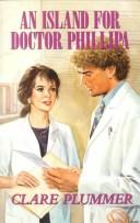 Cover of: An island for Doctor Phillipa | Clare Plummer