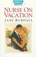 Cover of: Nurse on vacation by Jane Burdall