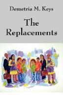 Cover of: The Replacements | Demetria M. Keys