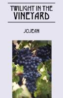 Cover of: Twilight in the Vineyard | Jo Jean