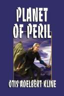 Cover of: Planet of Peril | Otis Adelbert Kline