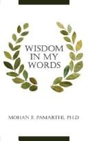 Cover of: Wisdom in My Words | Mohan F. Pamarthi