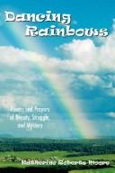 Cover of: Dancing Rainbows | Katherine Roberts Moore
