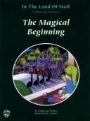 Cover of: The Magical Beginning (In the Land of Staff, Vol. 1) | Paula Lynn Walker