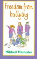 Cover of: Freedom from Bullying | Mildred Masheder