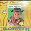 Cover of: I Wish I Were a Cowboy (I Wish I Were) | John edgecoe