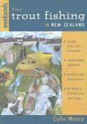 Cover of: Weekends for Trout Fishing in New Zealand | Moore, Colin.