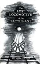 Cover of: The Lost Locomotive of the Battle-Axe | Mike Savage