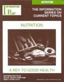 Cover of: Nutrition: A Key to Good Health (Information Plus Reference: Nutrition) by Mark Siegel