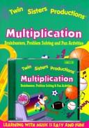 Cover of: Multiplication (Twin Sisters Productions (Software)) | Kim Mitzo Thompson
