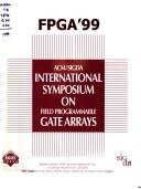 Cover of: FPGA'99 by International symposium in field programmable gate arrays (7th 1999 Monterey, CA)