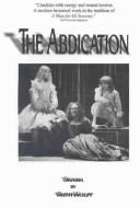 Cover of: The Abdication | Ruth Wolff