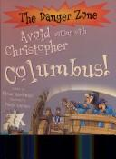 Cover of: Avoid Sailing with Christopher Columbus! (Danger Zone) | Fiona MacDonald