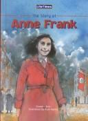 Cover of: The Story of Anne Frank (Lifetimes) | Ross, Stewart.