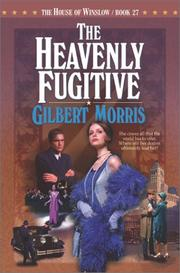 Cover of: The Heavenly Fugitive by Gilbert Morris