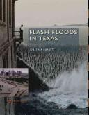 Cover of: Flash Floods In Texas (Texas A&M Nature Guide) | Jonathan Burnett