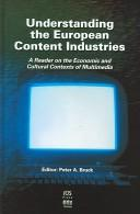 Cover of: Understanding the European Content Industries | Peter A. Bruck