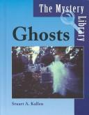 Cover of: The Mystery Library - Ghosts (The Mystery Library) | Stuart A. Kallen