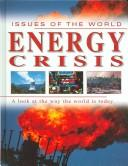 Cover of: Energy Crisis (Issues of the World) | Ewan McLeish
