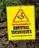 Cover of: The Encyclopedia of Survival Techniques, New and Revised | Alexander Stilwell