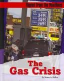 Cover of: The Gas Crisis (Ripped from the Headlines) | Stuart A. Kallen