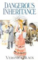 Cover of: Dangerous Inheritance | Veronica Black