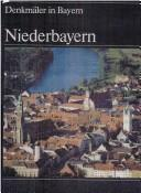 Cover of: Denkmäler in Bayern, 7 Bde. in 8 Tl.-Bdn., Bd.2, Niederbayern by Michael Petzet