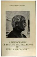 Cover of: A Bibliography of the Life and Teachings of Jiddu Krishnamurti | S. Weeraperuma