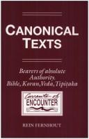 Cover of: Canonical Texts. Bearers of Absolute Authority. Bible, Koran, Veda, Tipitaka | Rein Fernhout