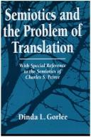 Cover of: Semiotics and the Problem of Translation | Dinda L. Gorlee