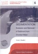 Cover of: SEDIMENTATION (Hydraulic Structures Design Manual, No 6) | Arved Raudkivi