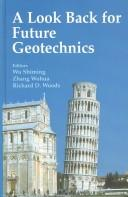 Cover of: Look Back Future Geotechnics | Wu