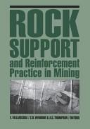 Cover of: Rock support and reinforcement practice in mining by International Symposium on Ground Support (1999 Western Australian School of Mines)