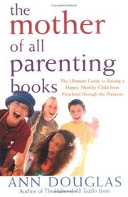 Cover of: The Mother of All Parenting Books | Ann Douglas