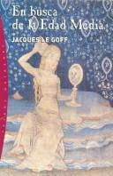 Cover of: En Busca de La Edad Media | Jacques Le Goff