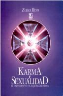 Cover of: Karma Y Sexualidad/ Karma and Sexuality by Zulma Reyo