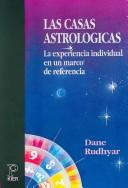 Cover of: Las Casas Astrologicas/ Astrological Houses | Dane Rudhyar