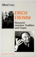 Cover of: Erich Fromm by Alfred Lévy