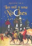 Cover of: Las Mil Y Una Noches : Antologia / 1001 Nights | Anonimo