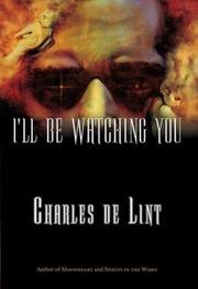 Cover of: I'll Be Watching You | Charles de Lint